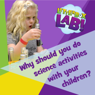 Why should you do science activities with your children?