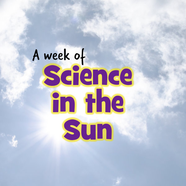 A Week of Science in the Sun